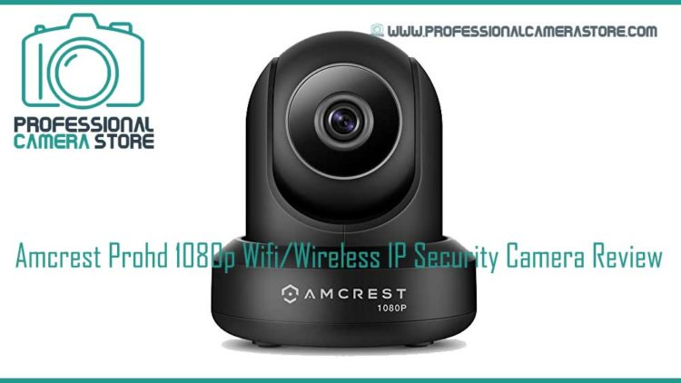 amcrest-prohd-1080p-wifi-wireless-ip-security-camera-review