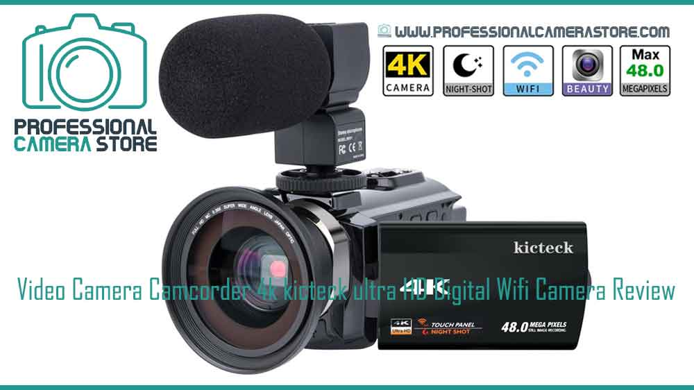 Video-Camera-Camcorder-4k-kicteck-ultra-HD-Digital-Wifi-Camera-Review